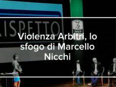 Marcello Nicchi contro la violenza sugli Arbitri