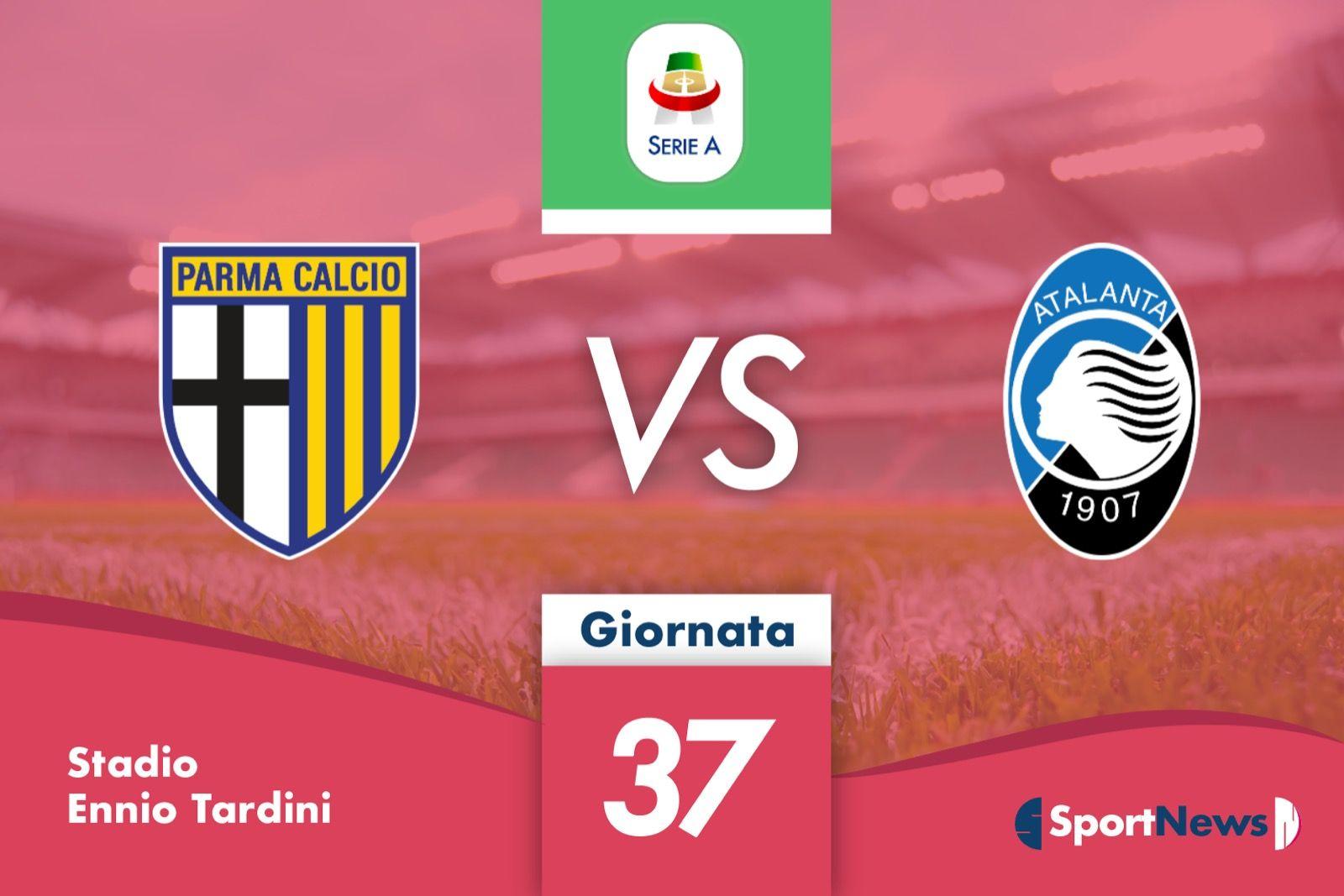 Serie A   37° giornata: Parma-Atalanta. Probabili formazioni, dove vederla in tv e streaming