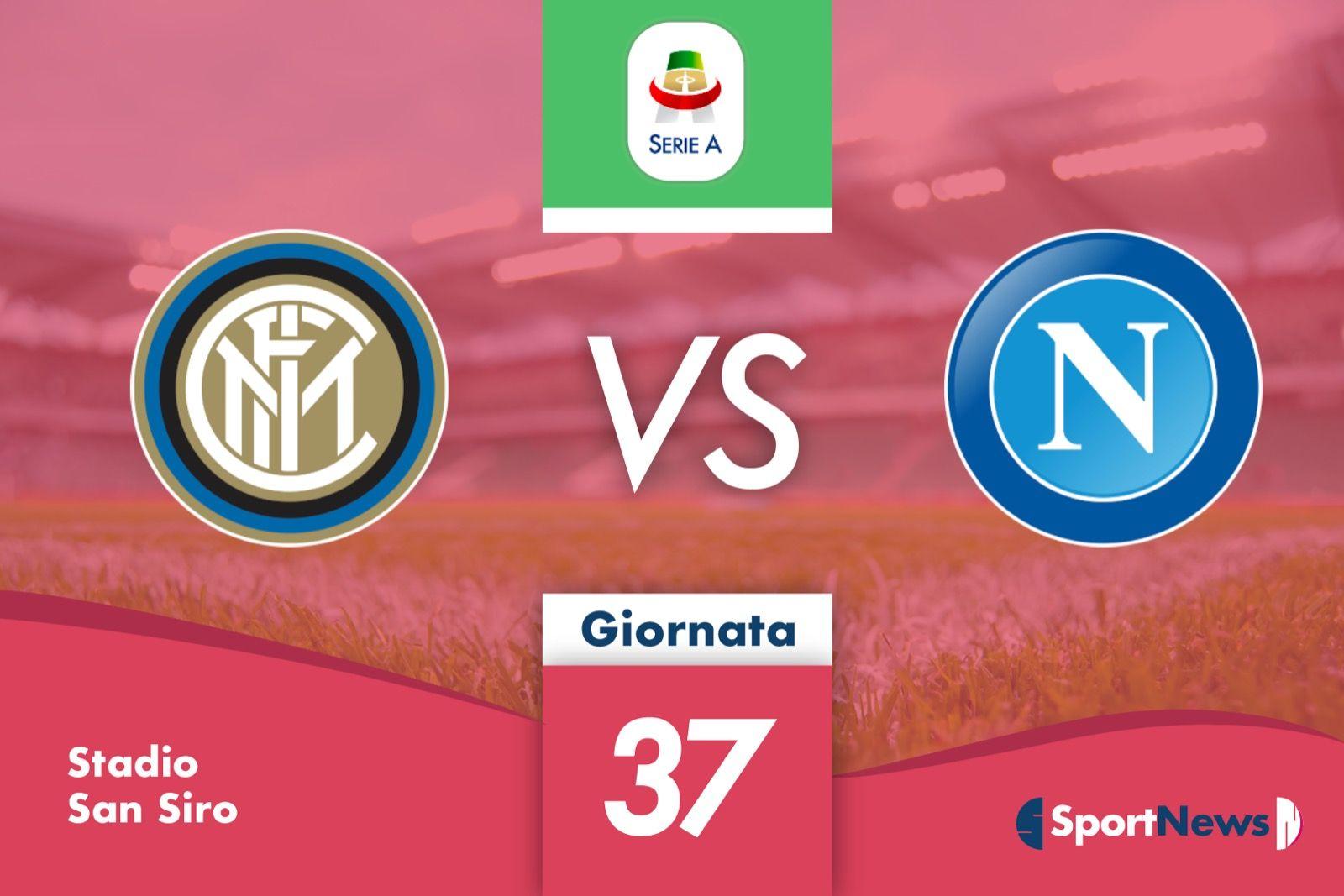 Serie A   37° giornata: Inter-Napoli. Probabili formazioni, dove vederla in tv e streaming